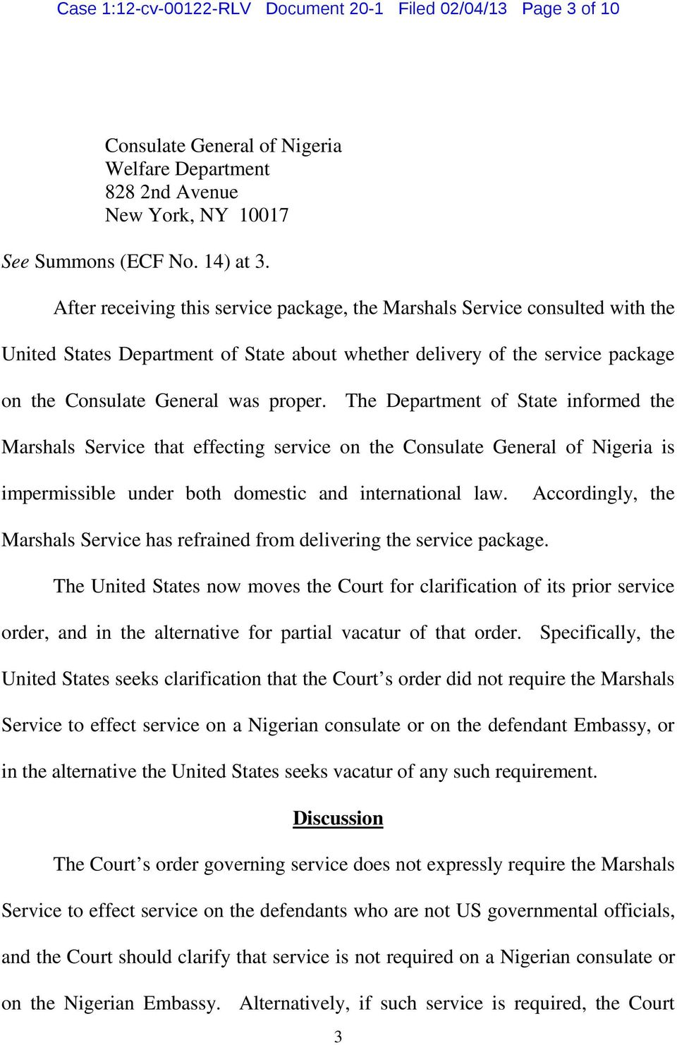 The Department of State informed the Marshals Service that effecting service on the Consulate General of Nigeria is impermissible under both domestic and international law.