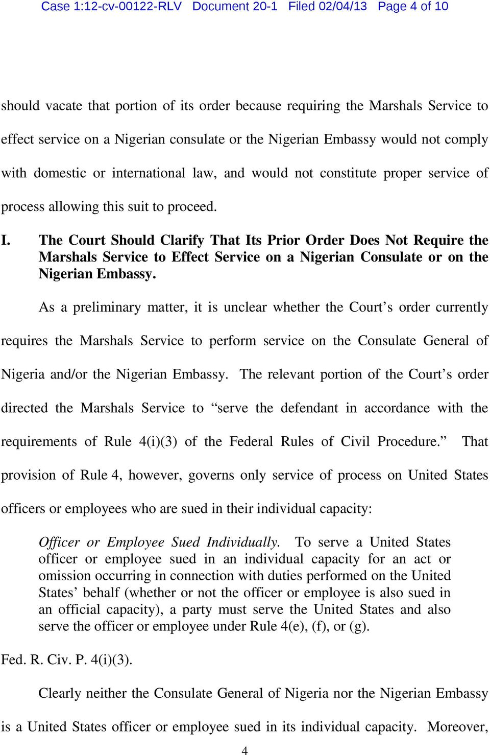 The Court Should Clarify That Its Prior Order Does Not Require the Marshals Service to Effect Service on a Nigerian Consulate or on the Nigerian Embassy.