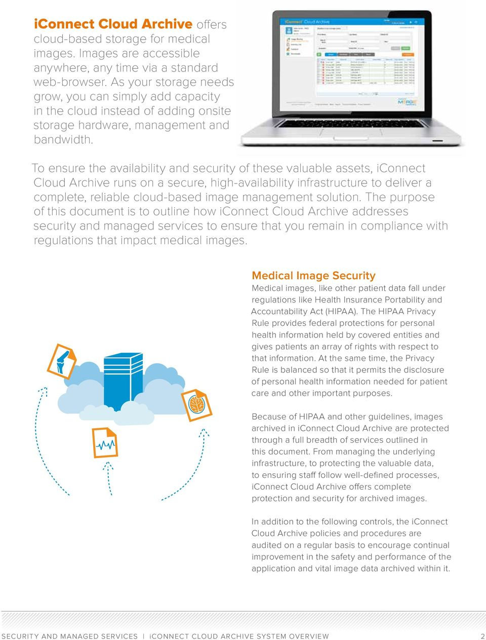 To ensure the availability and security of these valuable assets, iconnect Cloud Archive runs on a secure, high-availability infrastructure to deliver a complete, reliable cloud-based image