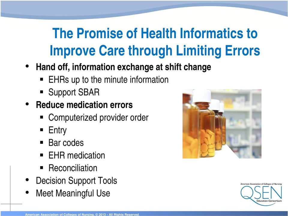 information Support SBAR Reduce medication errors Computerized provider order