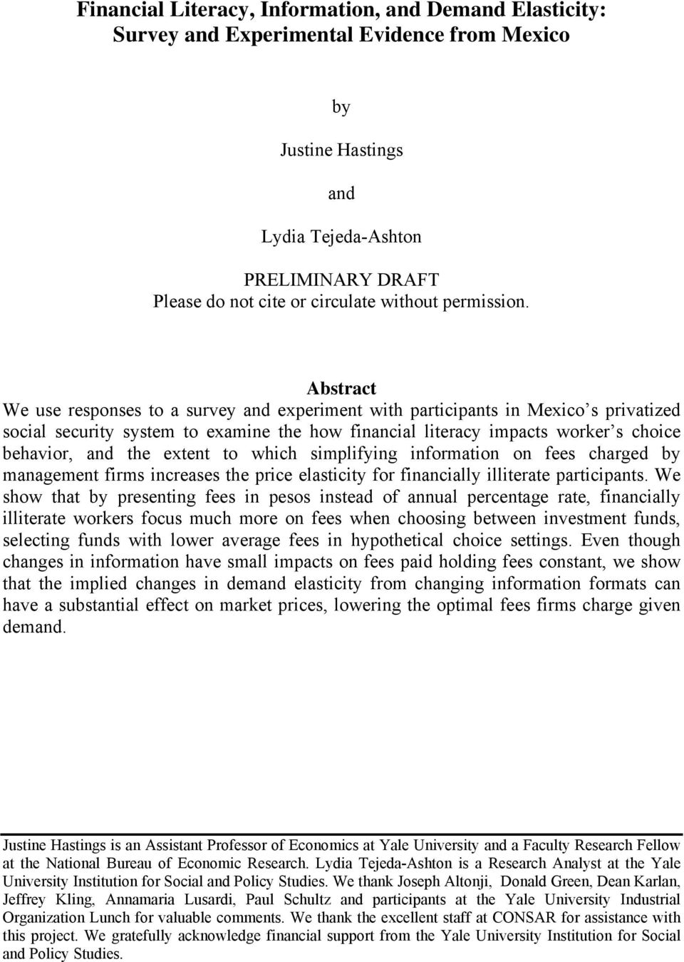 Abstract We use responses to a survey and experiment with participants in Mexico s privatized social security system to examine the how financial literacy impacts worker s choice behavior, and the