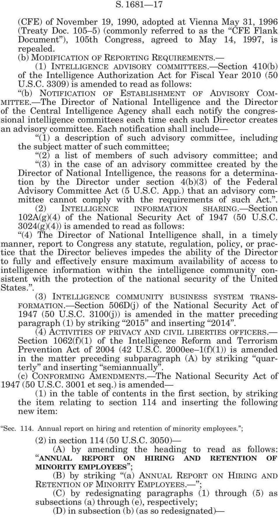 The Director of National Intelligence and the Director of the Central Intelligence Agency shall each notify the congressional intelligence committees each time each such Director creates an advisory