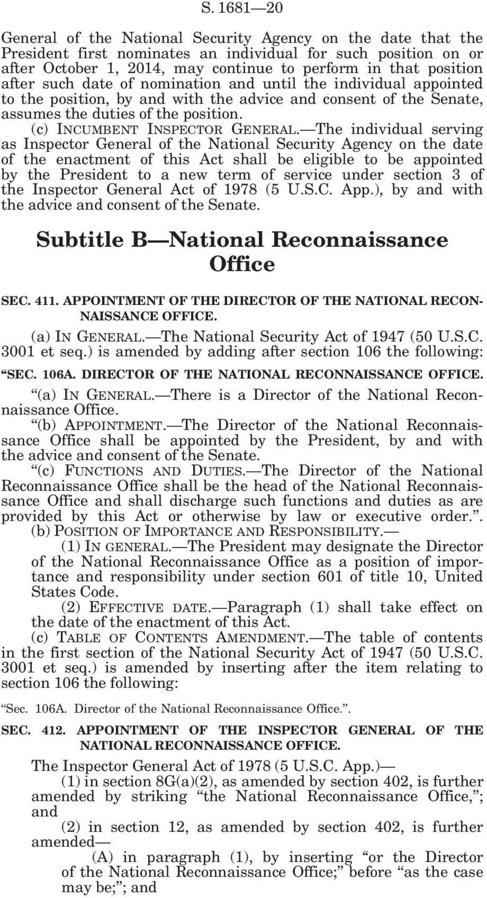 The individual serving as Inspector General of the National Security Agency on the date of the enactment of this Act shall be eligible to be appointed by the President to a new term of service under