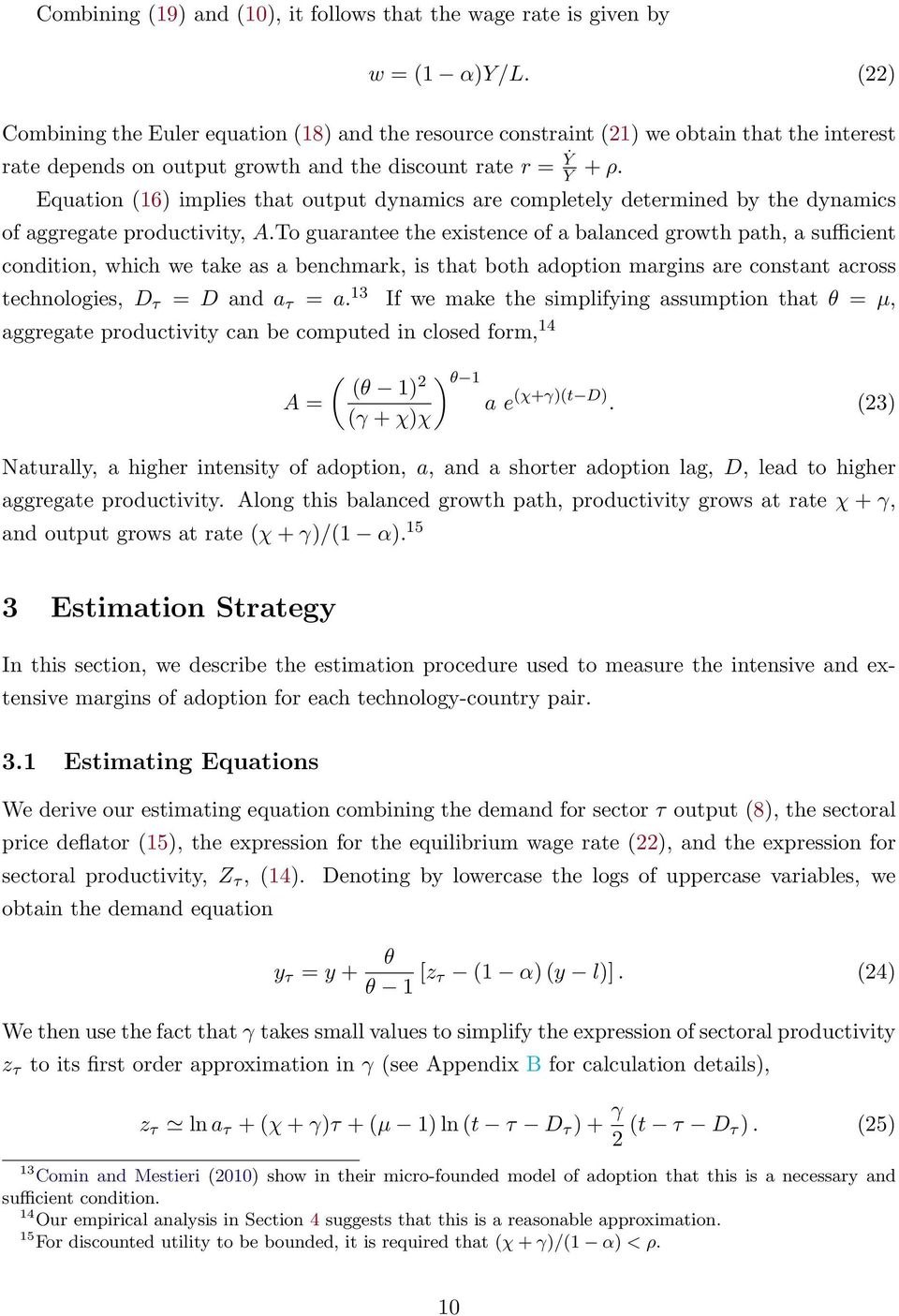 Equation (16) implies that output dynamics are completely determined by the dynamics of aggregate productivity, A.