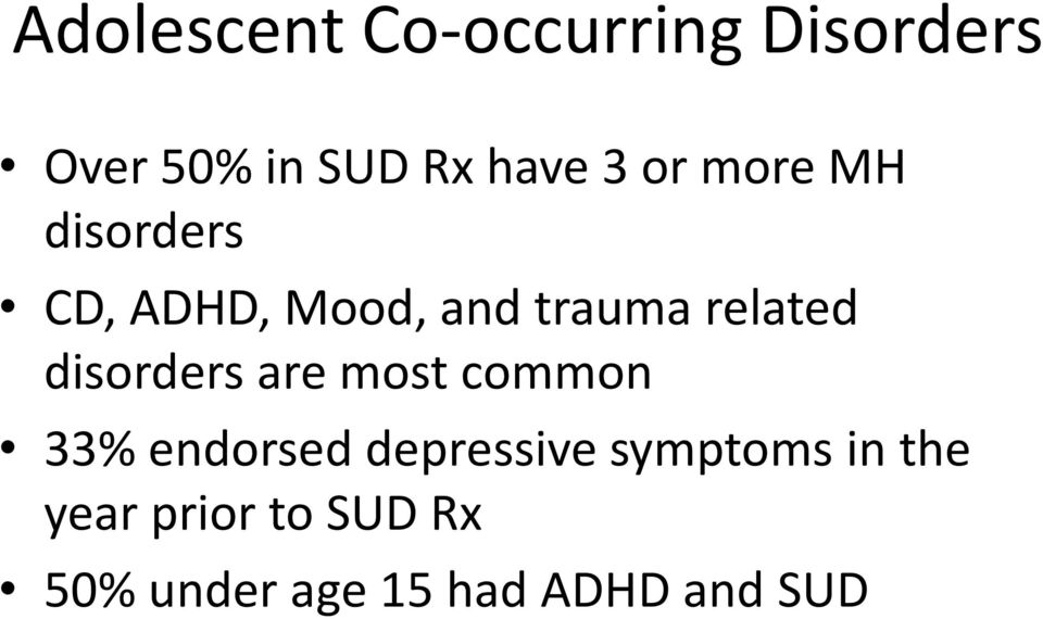 disorders are most common 33% endorsed depressive symptoms