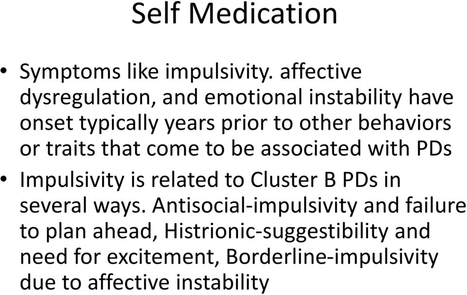 behaviors or traits that come to be associated with PDs Impulsivity is related to Cluster B PDs in