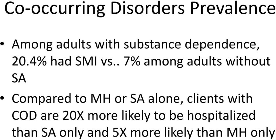 . 7% among adults without SA Compared to MH or SA alone,