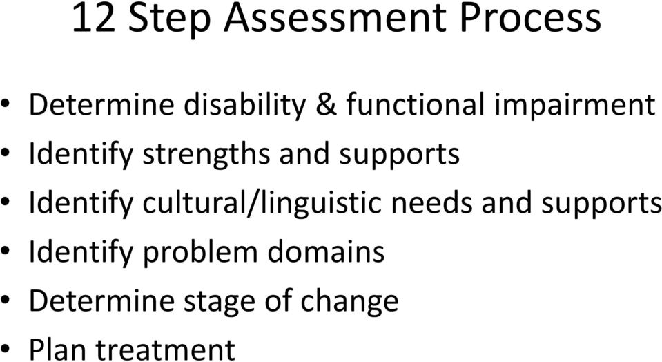 Identify cultural/linguistic needs and supports