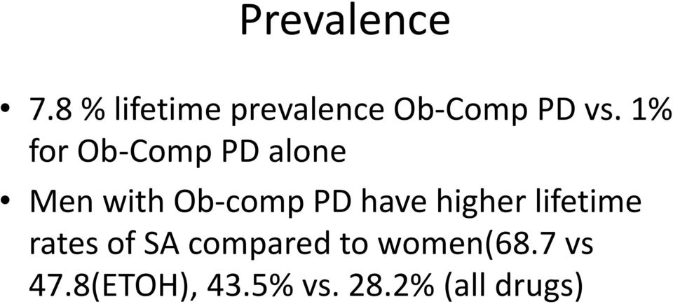 1% for Ob-Comp PD alone Men with Ob-comp PD have