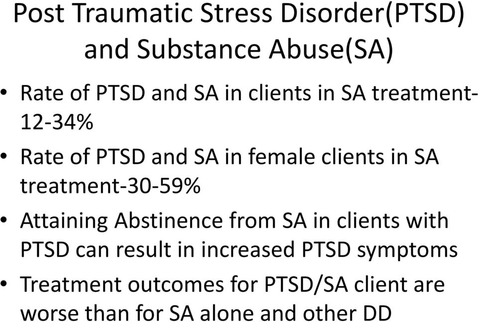treatment-30-59% Attaining Abstinence from SA in clients with PTSD can result in