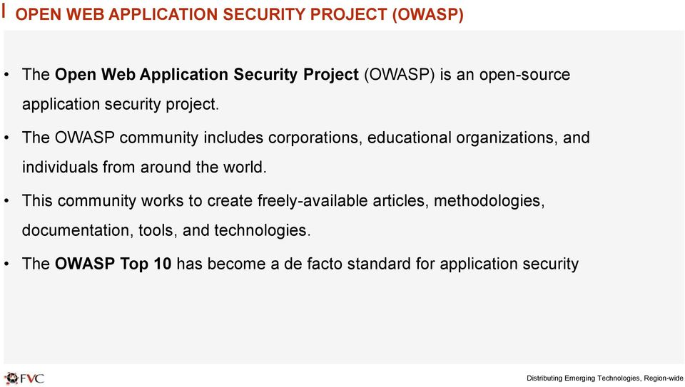 The OWASP community includes corporations, educational organizations, and individuals from around the world.