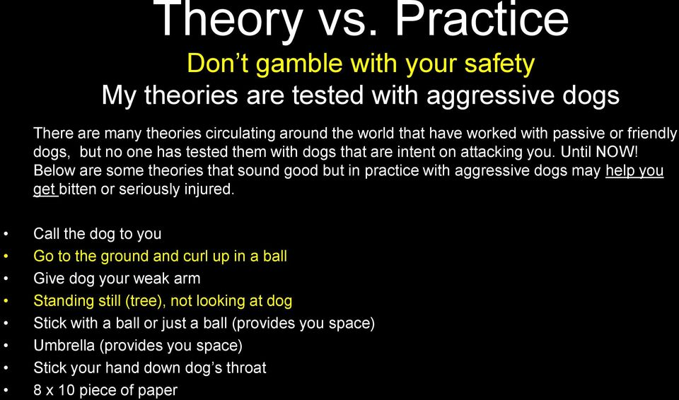 or friendly dogs, but no one has tested them with dogs that are intent on attacking you. Until NOW!