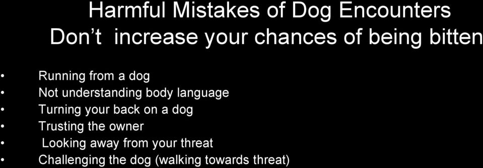 language Turning your back on a dog Trusting the owner Looking