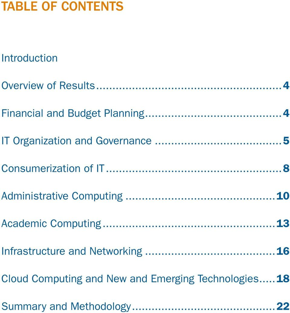 ..5 Consumerization of IT...8 Administrative Computing...10 Academic Computing.