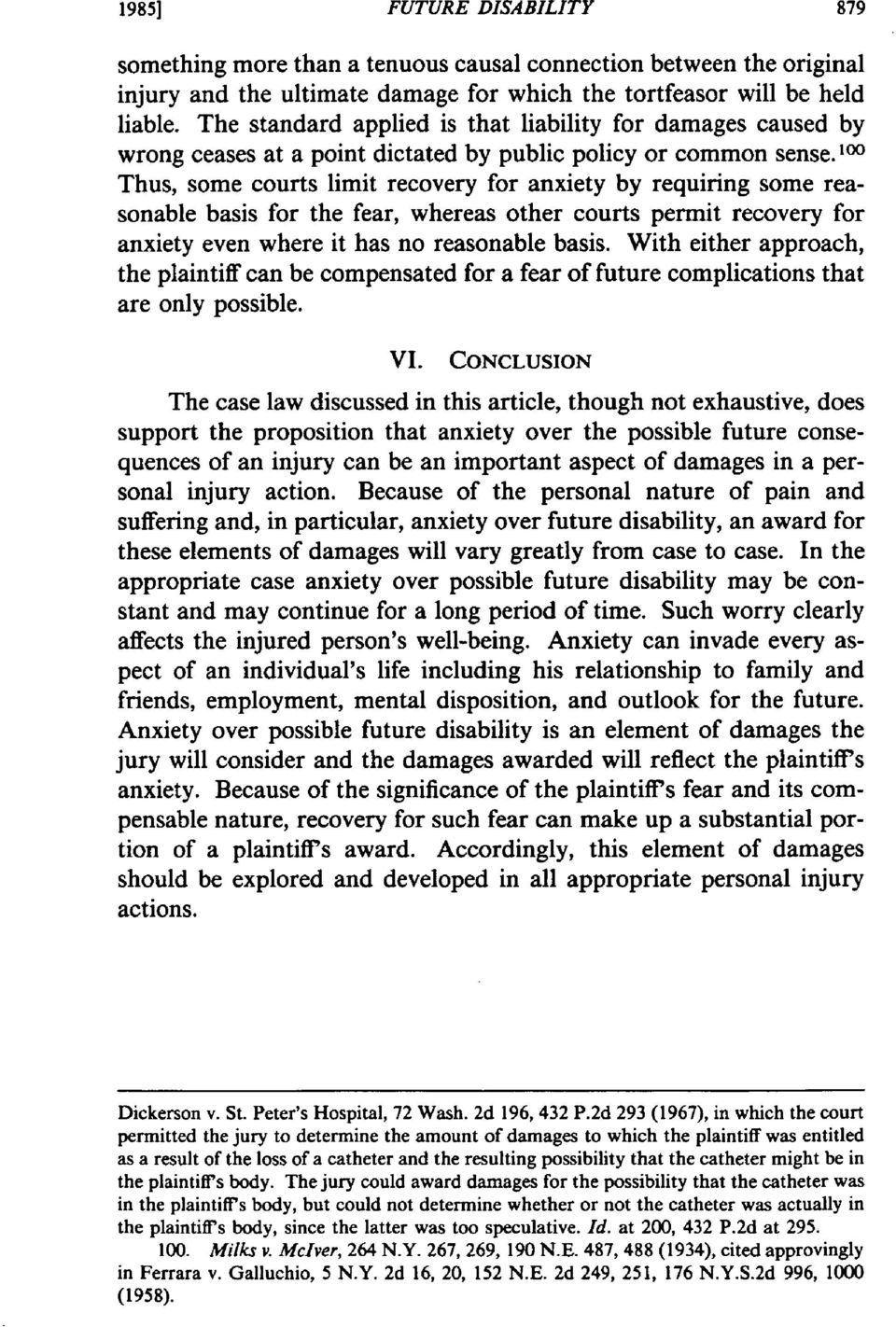 100 Thus, some courts limit recovery for anxiety by requiring some reasonable basis for the fear, whereas other courts permit recovery for anxiety even where it has no reasonable basis.