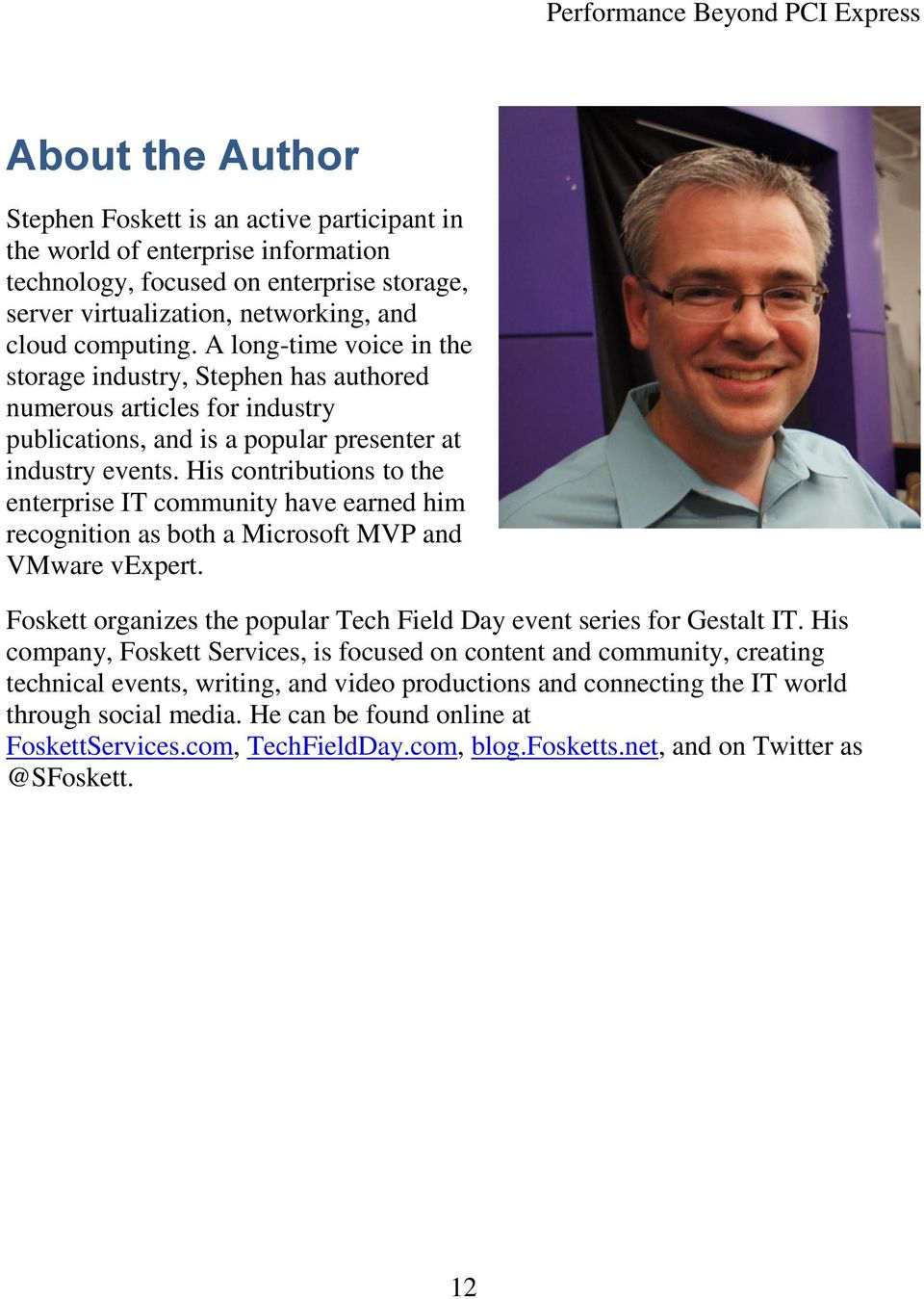 His contributions to the enterprise IT community have earned him recognition as both a Microsoft MVP and VMware vexpert. Foskett organizes the popular Tech Field Day event series for Gestalt IT.
