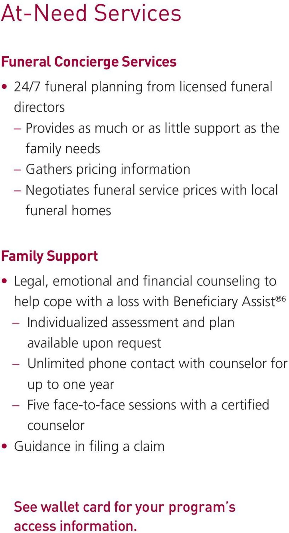 to help cope with a loss with Beneficiary Assist 6 Individualized assessment and plan available upon request Unlimited phone contact with counselor