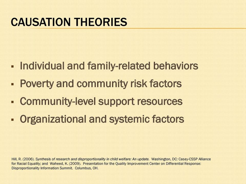 Synthesis of research and disproportionality in child welfare: An update.