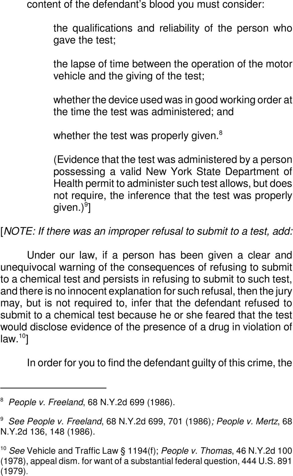 8 (Evidence that the test was administered by a person possessing a valid New York State Department of Health permit to administer such test allows, but does not require, the inference that the test