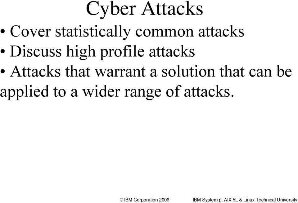 attacks Attacks that warrant a solution