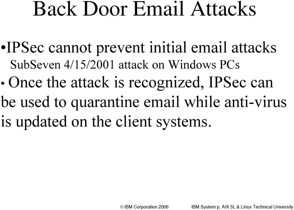 Once the attack is recognized, IPSec can be used to
