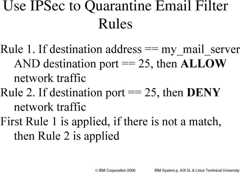 then ALLOW network traffic Rule 2.
