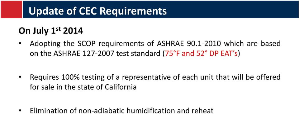 1 2010 which are based on the ASHRAE 127 2007 test standard (75 F and 52 DP EAT s)