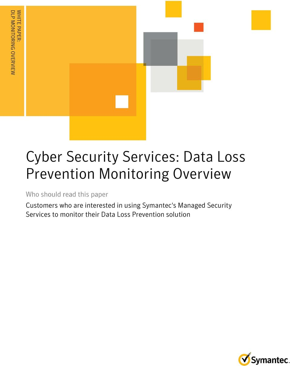 Loss Prevention Monitoring Overview Who should read this paper Customers