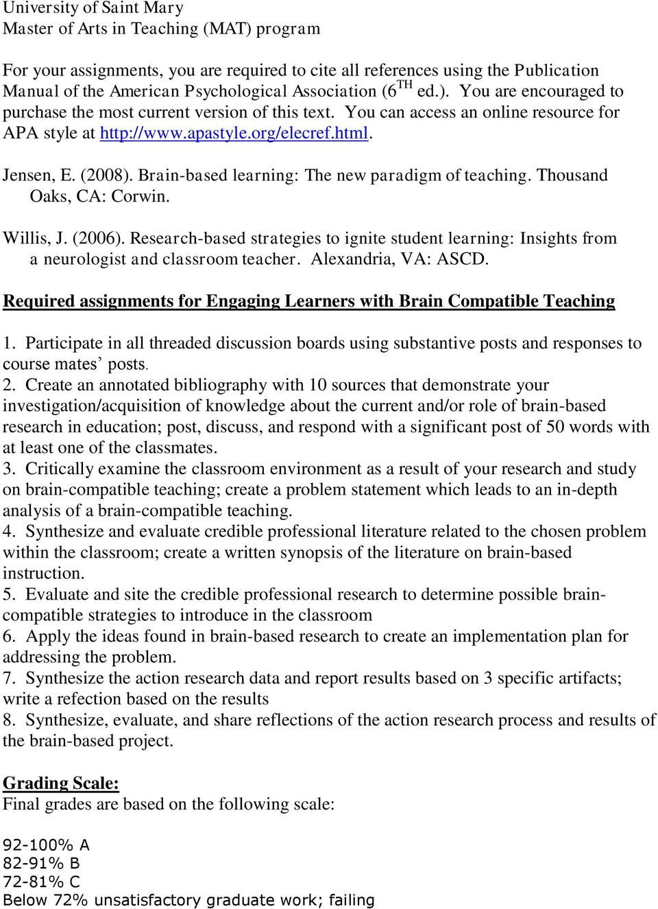 Brain-based learning: The new paradigm of teaching. Thousand Oaks, CA: Corwin. Willis, J. (2006).