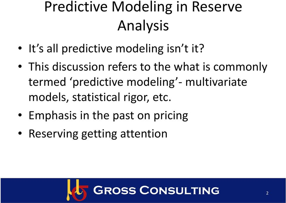 This discussion refers to the what is commonly termed predictive
