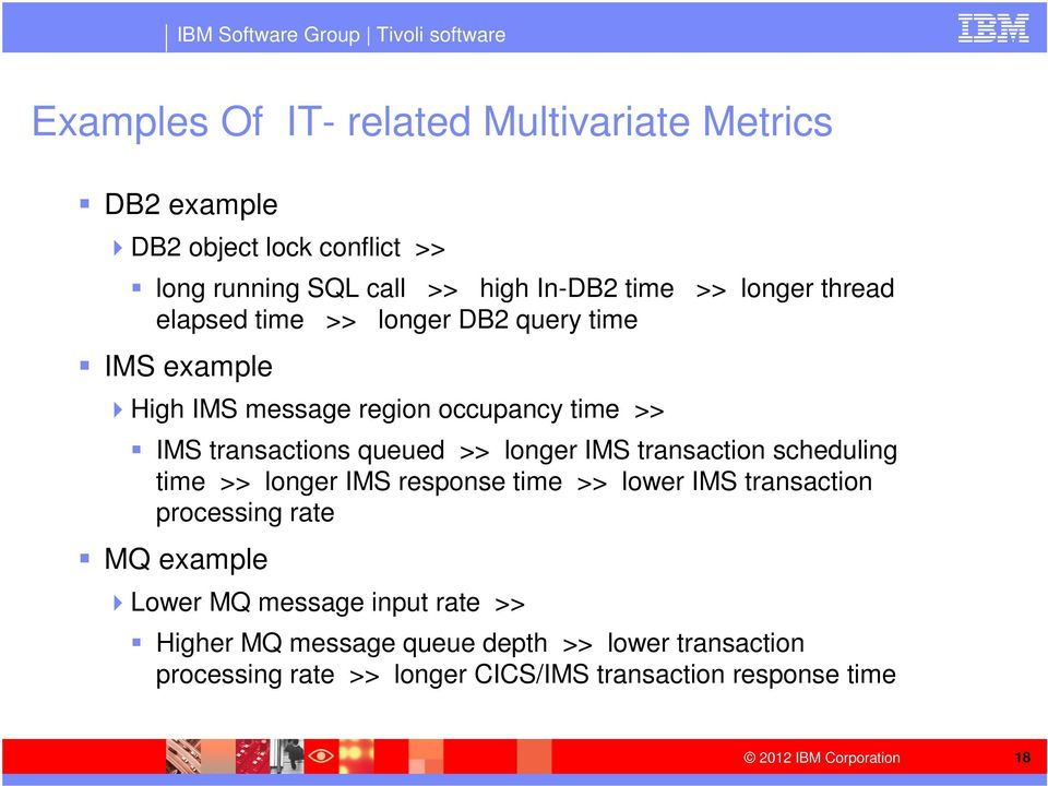 >> longer IMS transaction scheduling time >> longer IMS response time >> lower IMS transaction processing rate MQ example Lower MQ