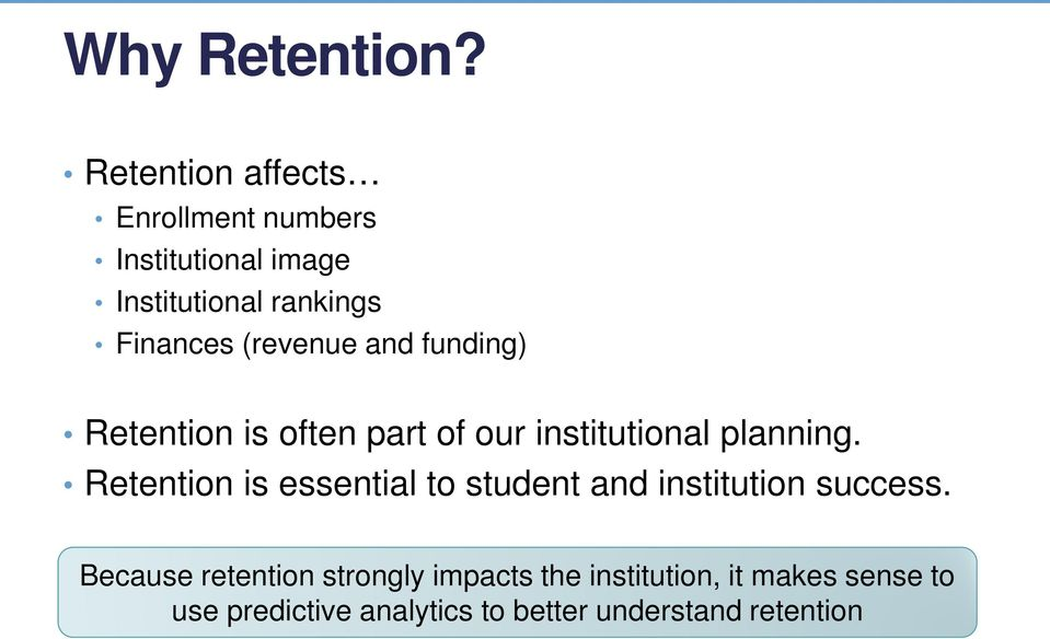 (revenue and funding) Retention is often part of our institutional planning.