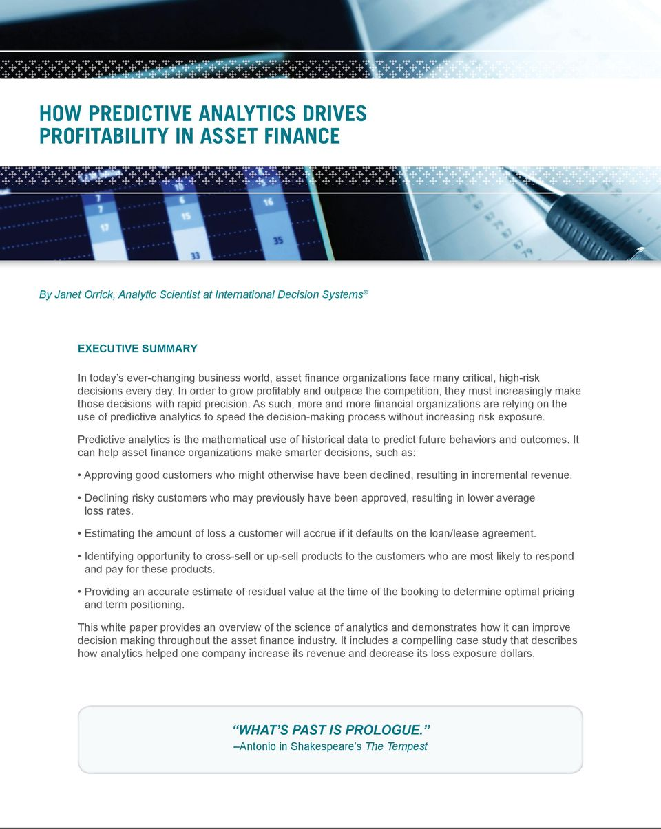 As such, more and more financial organizations are relying on the use of predictive analytics to speed the decision-making process without increasing risk exposure.