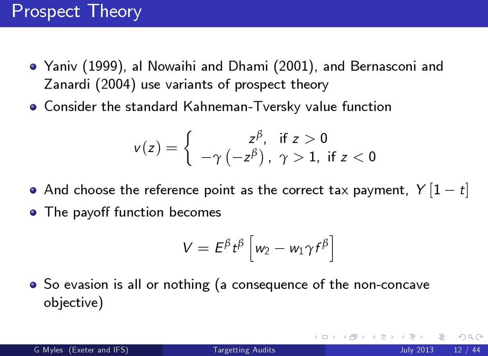 the reference point as the correct tax payment, Y [1 t] The payoff function becomes V = E β t β [ w 2 w 1 γf β] So