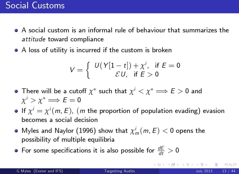 (m, E ), (m the proportion of population evading) evasion becomes a social decision Myles and Naylor (1996) show that χ i m (m, E ) < 0 opens the
