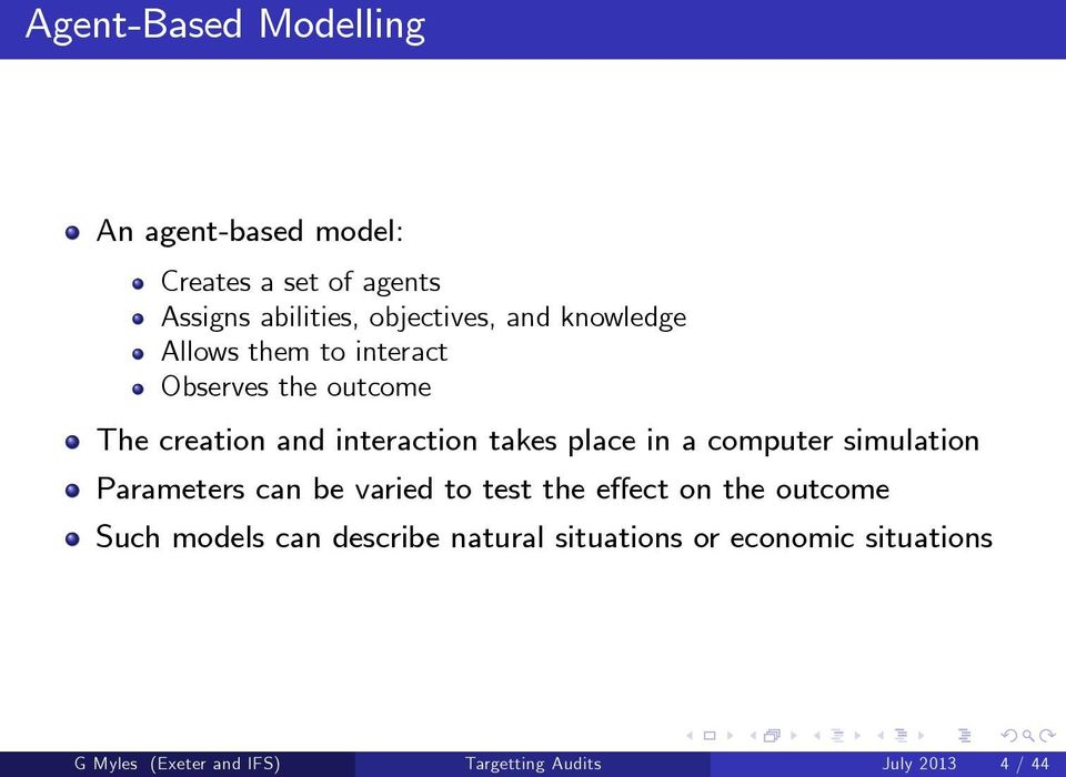computer simulation Parameters can be varied to test the effect on the outcome Such models can