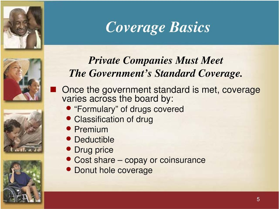 Once the government standard is met, coverage varies across the board
