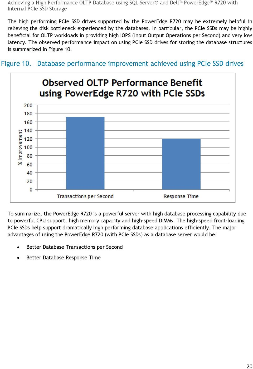 The observed performance impact on using PCIe SSD drives for storing the database structures is summarized in Figure 10.