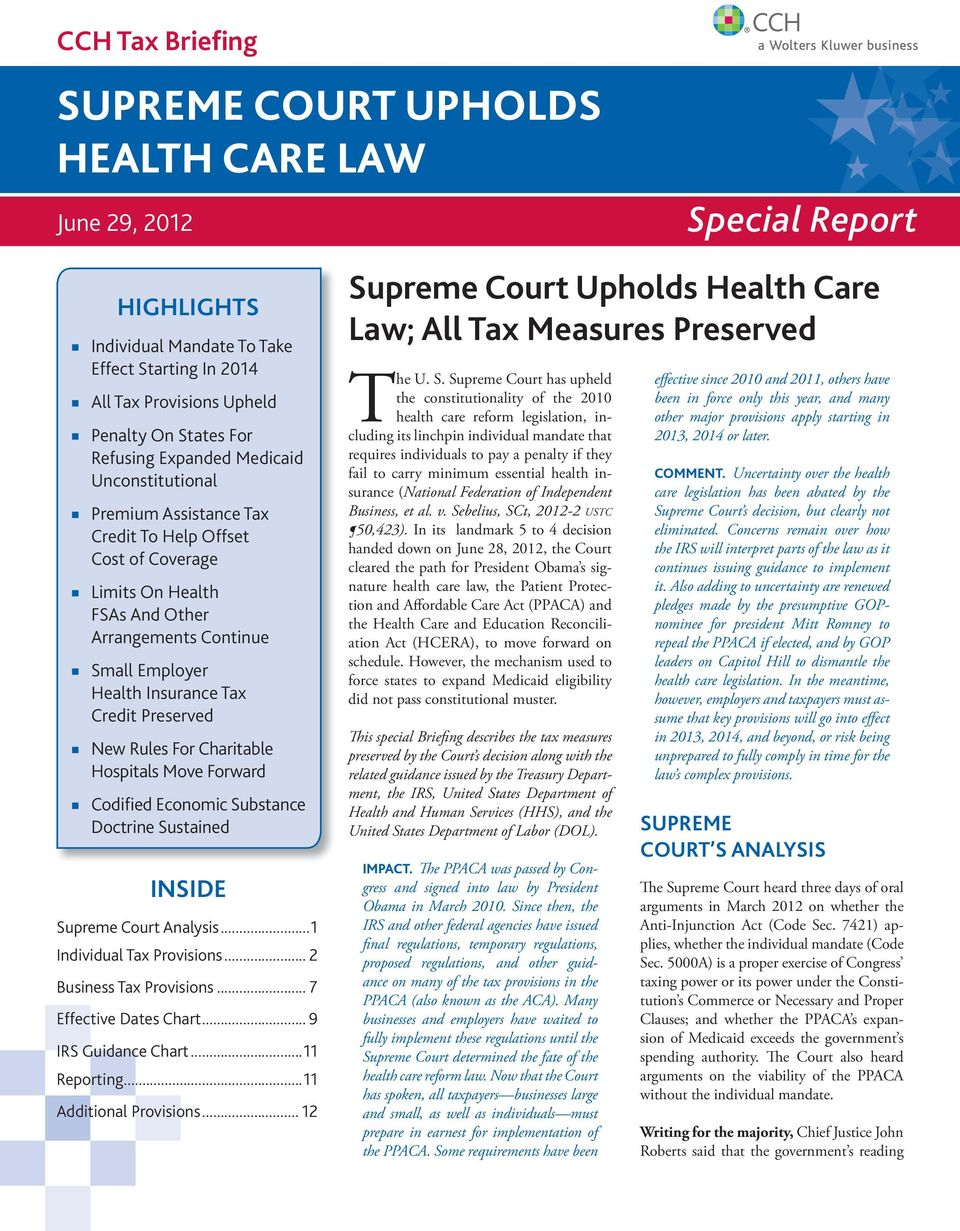 Rules For Charitable Hospitals Move Forward Codified Economic Substance Doctrine Sustained INSIDE Supreme Court Analysis...1 Individual Tax Provisions... 2 Business Tax Provisions.