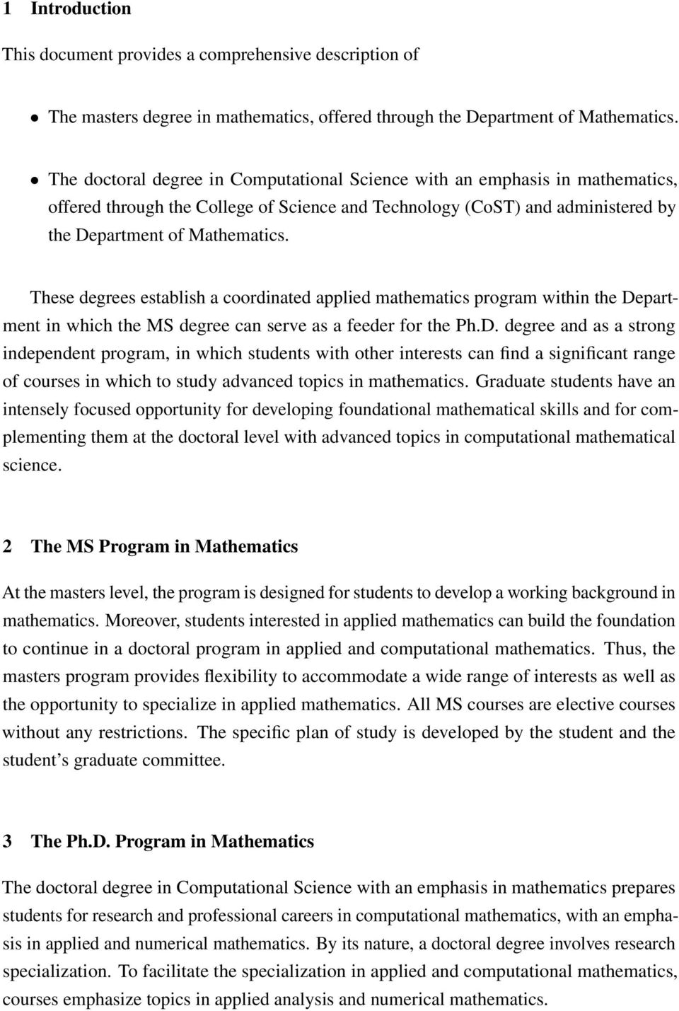 These degrees establish a coordinated applied mathematics program within the De