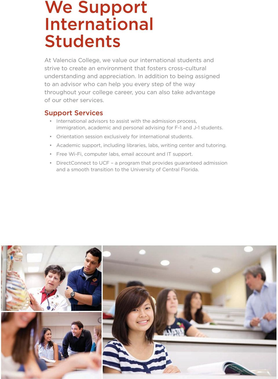Support Services International advisors to assist with the admission process, immigration, academic and personal advising for F-1 and J-1 students.