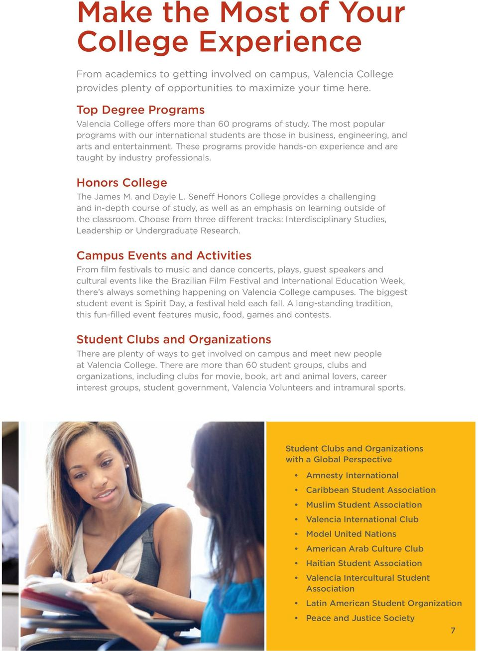 These programs provide hands-on experience and are taught by industry professionals. Honors College The James M. and Dayle L.