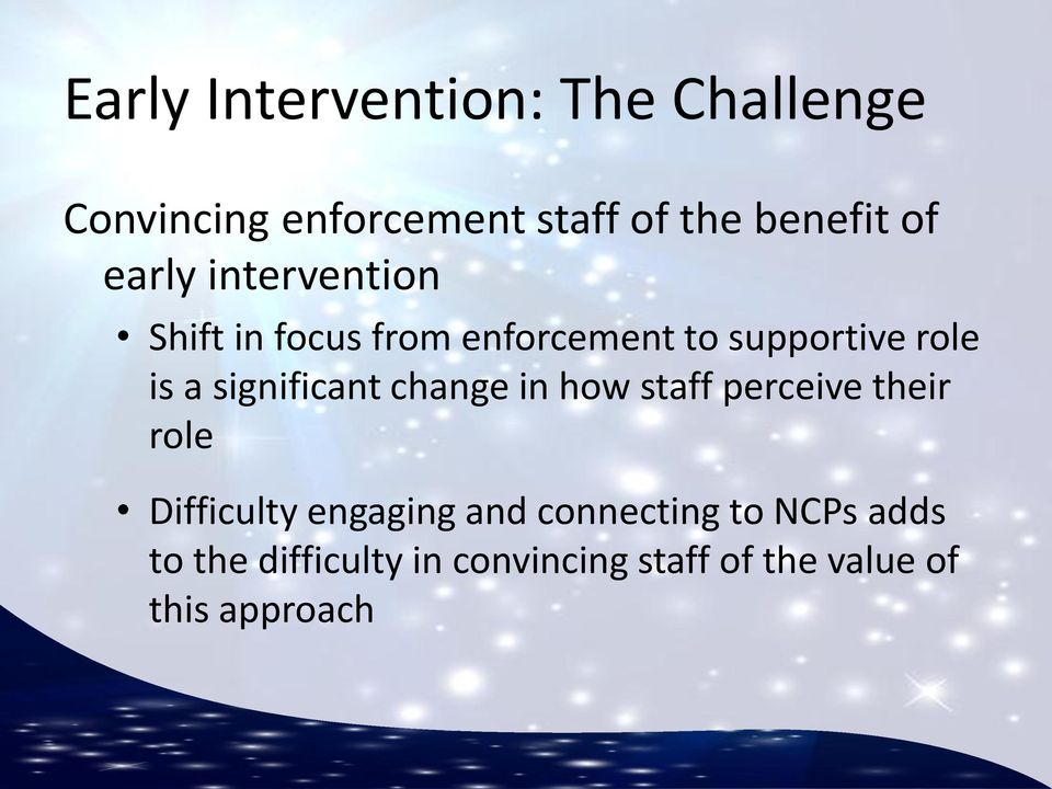 significant change in how staff perceive their role Difficulty engaging and