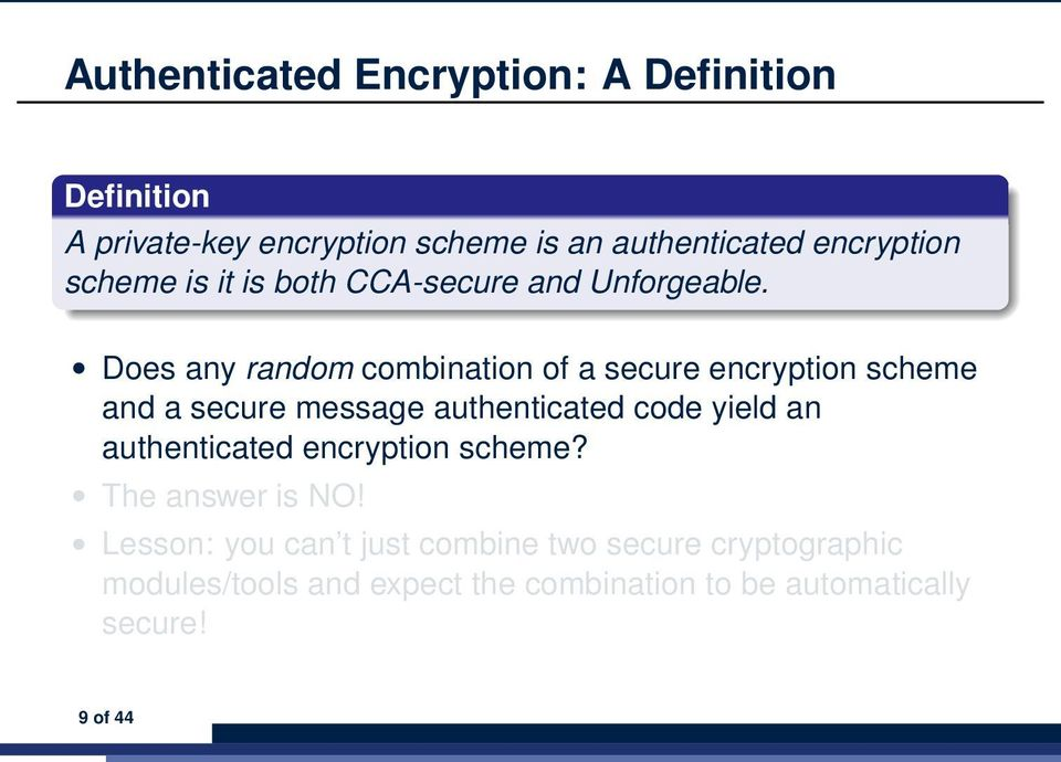 Does any random combination of a secure encryption scheme and a secure message authenticated code yield an
