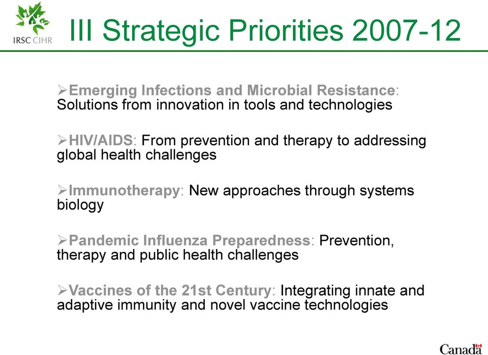 Immunotherapy: New approaches through systems biology Pandemic Influenza Preparedness: Prevention, therapy and