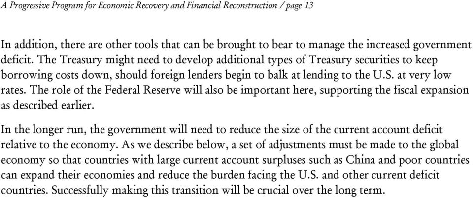 The role of the Federal Reserve will also be important here, supporting the fiscal expansion as described earlier.