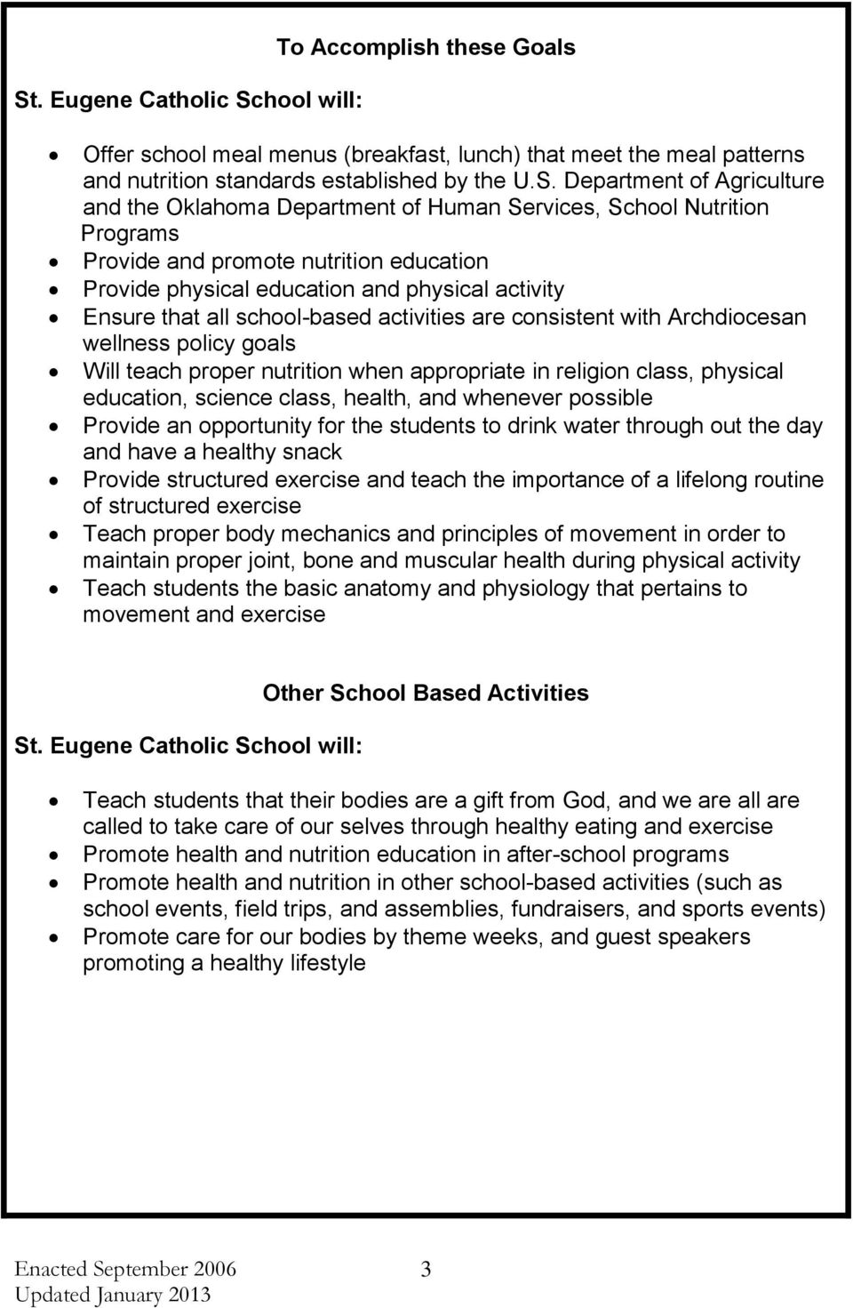 school-based activities are consistent with Archdiocesan wellness policy goals Will teach proper nutrition when appropriate in religion class, physical education, science class, health, and whenever