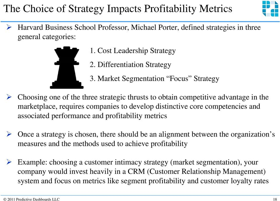Market Segmentation Focus Strategy Choosing one of the three strategic thrusts to obtain competitive advantage in the marketplace, requires companies to develop distinctive core competencies and