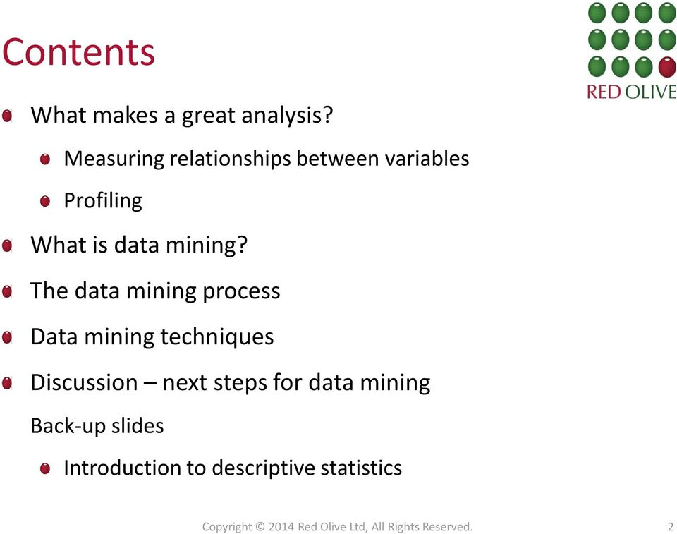 The data mining process Data mining techniques Discussion next steps for