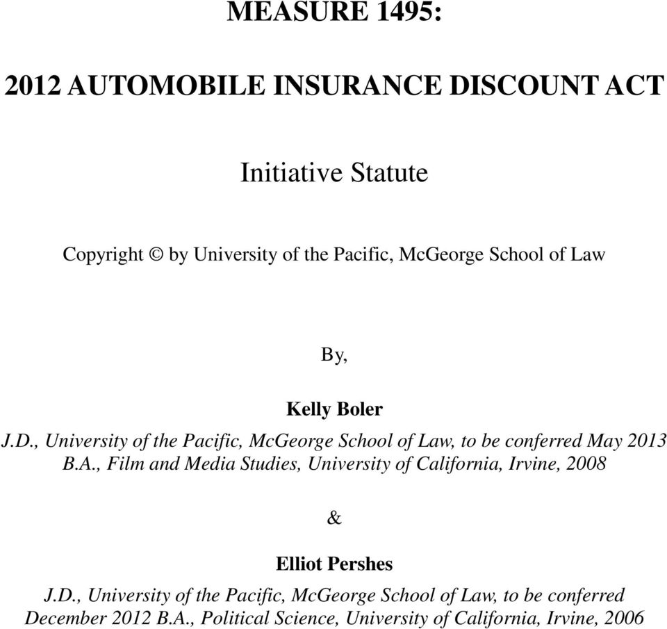 , University of the Pacific, McGeorge School of Law, to be conferred May 2013 B.A.